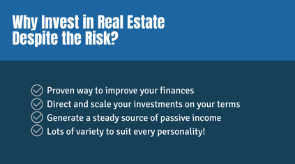 Why Invest in Real Estate Despite the Risk