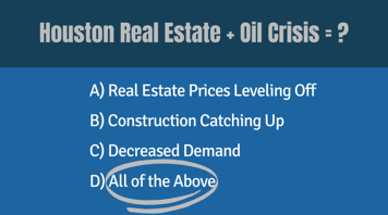Houston Real Estate + Oil Crisis = What?